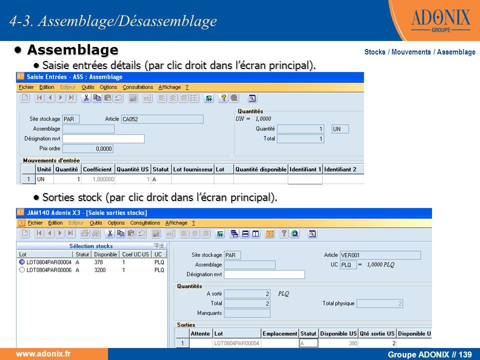 Groupe ADONIX // 139 www.adonix.fr Assemblage Assemblage 4-3. Assemblage/Désassemblage Saisie entrées détails (par clic droit dans lécran principal).