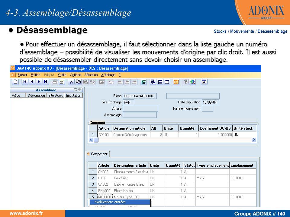 Groupe ADONIX // 140 www.adonix.fr Désassemblage Désassemblage 4-3. Assemblage/Désassemblage Pour effectuer un désassemblage, il faut sélectionner dan
