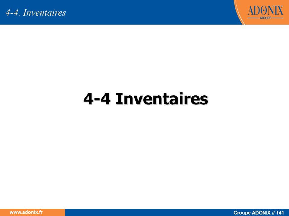Groupe ADONIX // 141 www.adonix.fr 4-4 Inventaires 4-4. Inventaires