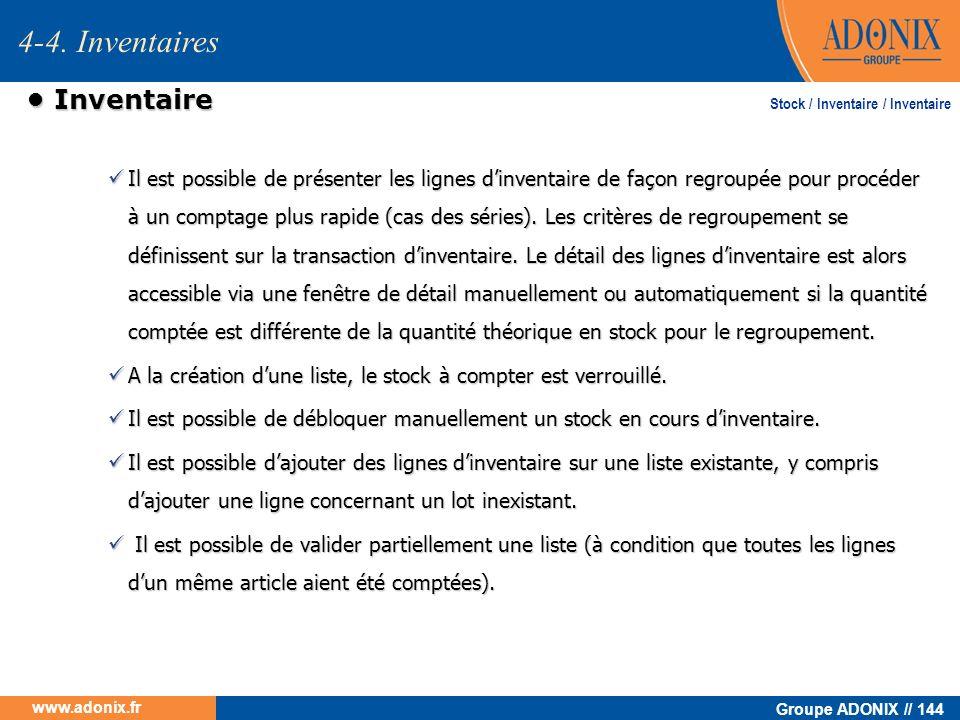 Groupe ADONIX // 144 www.adonix.fr Inventaire Inventaire Il est possible de présenter les lignes dinventaire de façon regroupée pour procéder à un com