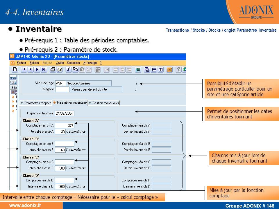 Groupe ADONIX // 146 www.adonix.fr Inventaire Inventaire 4-4. Inventaires Transactions / Stocks / Stocks / onglet Paramètres inventaire Pré-requis 1 :