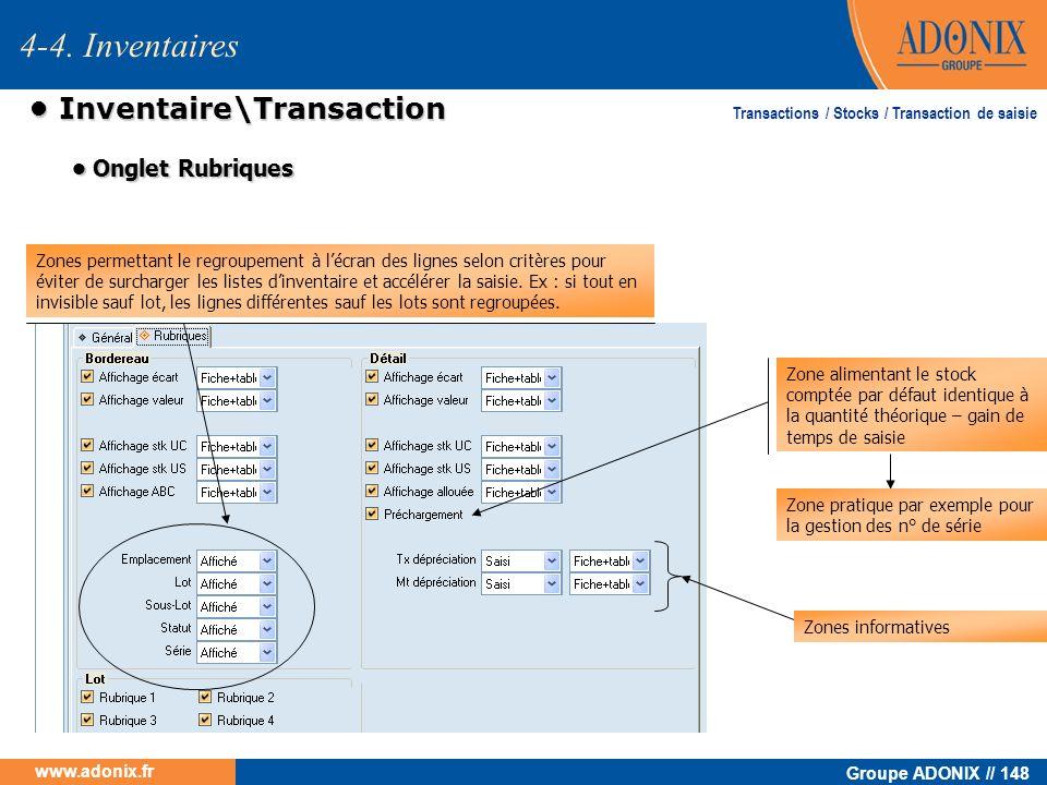 Groupe ADONIX // 148 www.adonix.fr Inventaire\Transaction Inventaire\Transaction Zones permettant le regroupement à lécran des lignes selon critères p