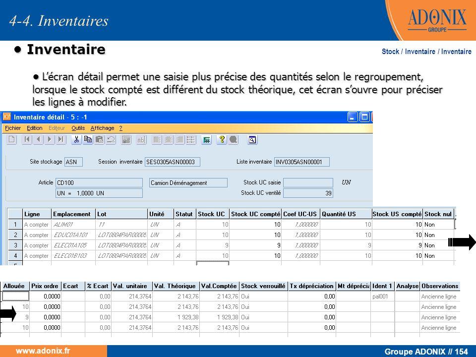 Groupe ADONIX // 154 www.adonix.fr Inventaire Inventaire 4-4. Inventaires Stock / Inventaire / Inventaire Lécran détail permet une saisie plus précise