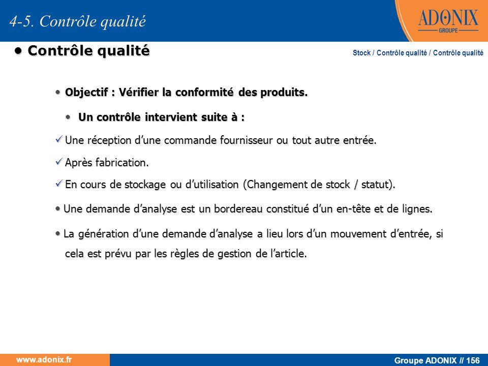 Groupe ADONIX // 156 www.adonix.fr Contrôle qualité Contrôle qualité Objectif : Vérifier la conformité des produits. Objectif : Vérifier la conformité