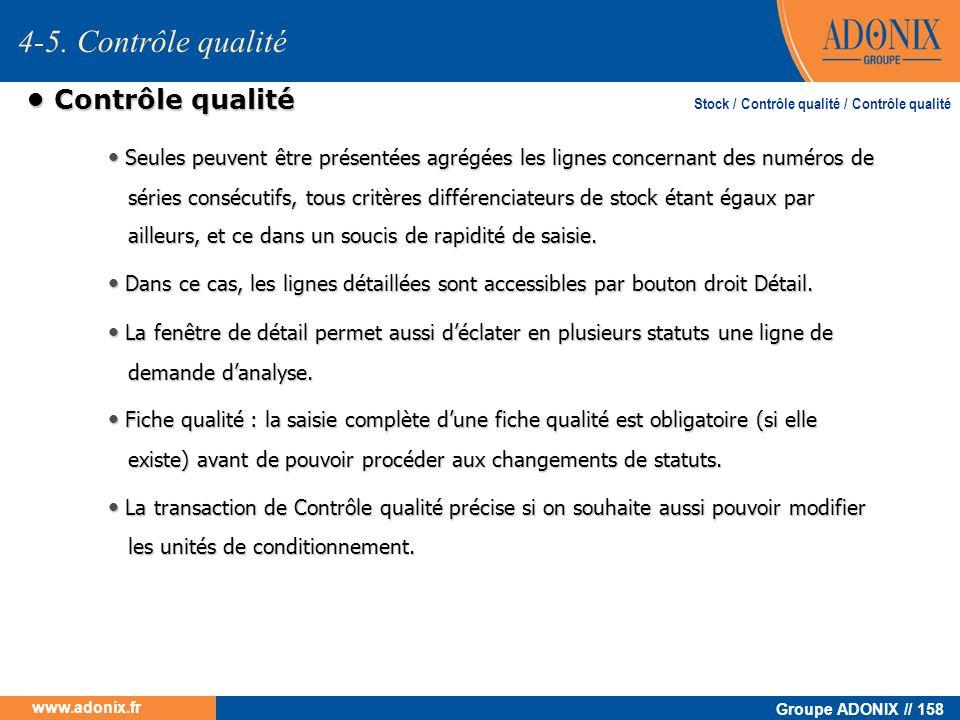 Groupe ADONIX // 158 www.adonix.fr Contrôle qualité Contrôle qualité Seules peuvent être présentées agrégées les lignes concernant des numéros de séri