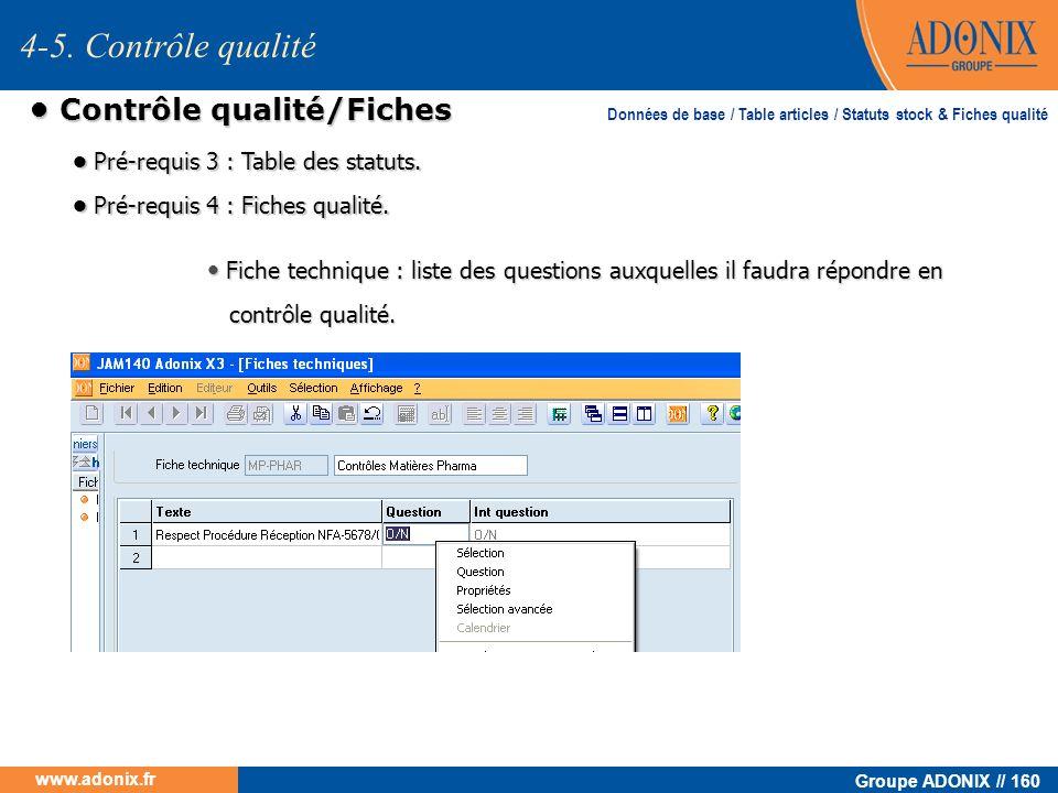 Groupe ADONIX // 160 www.adonix.fr Contrôle qualité/Fiches Contrôle qualité/Fiches Fiche technique : liste des questions auxquelles il faudra répondre
