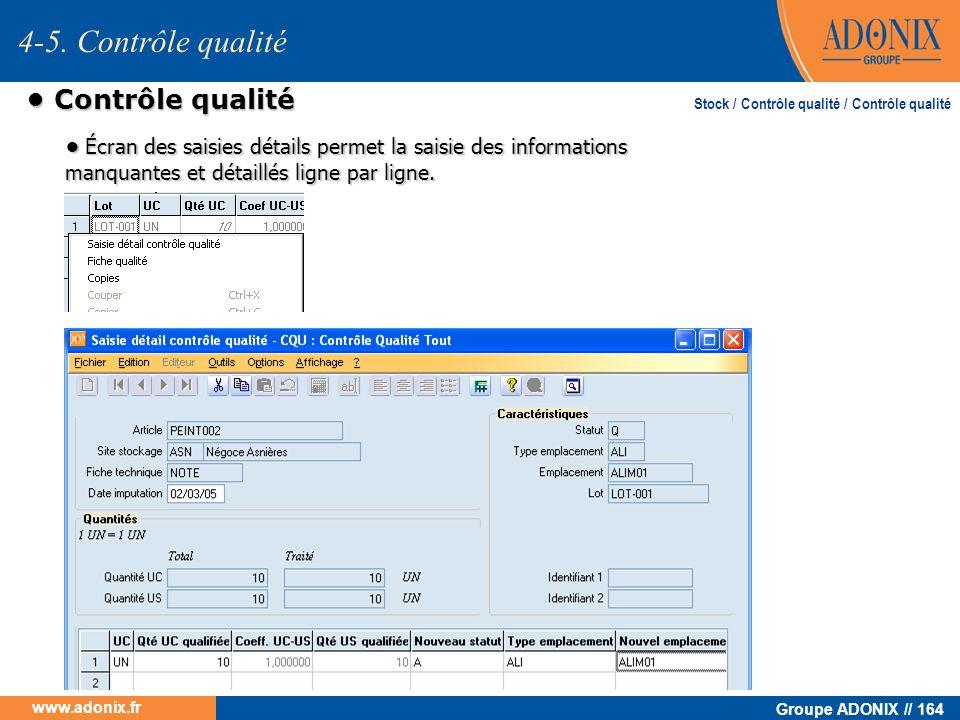 Groupe ADONIX // 164 www.adonix.fr Contrôle qualité Contrôle qualité 4-5. Contrôle qualité Stock / Contrôle qualité / Contrôle qualité Écran des saisi