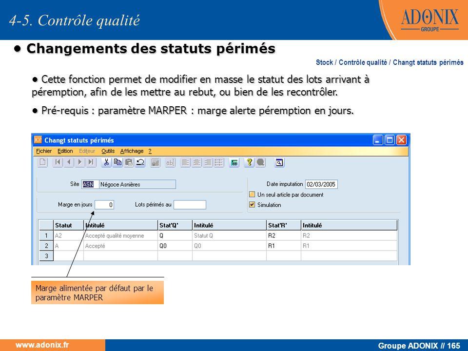Groupe ADONIX // 165 www.adonix.fr Changements des statuts périmés Changements des statuts périmés 4-5. Contrôle qualité Cette fonction permet de modi