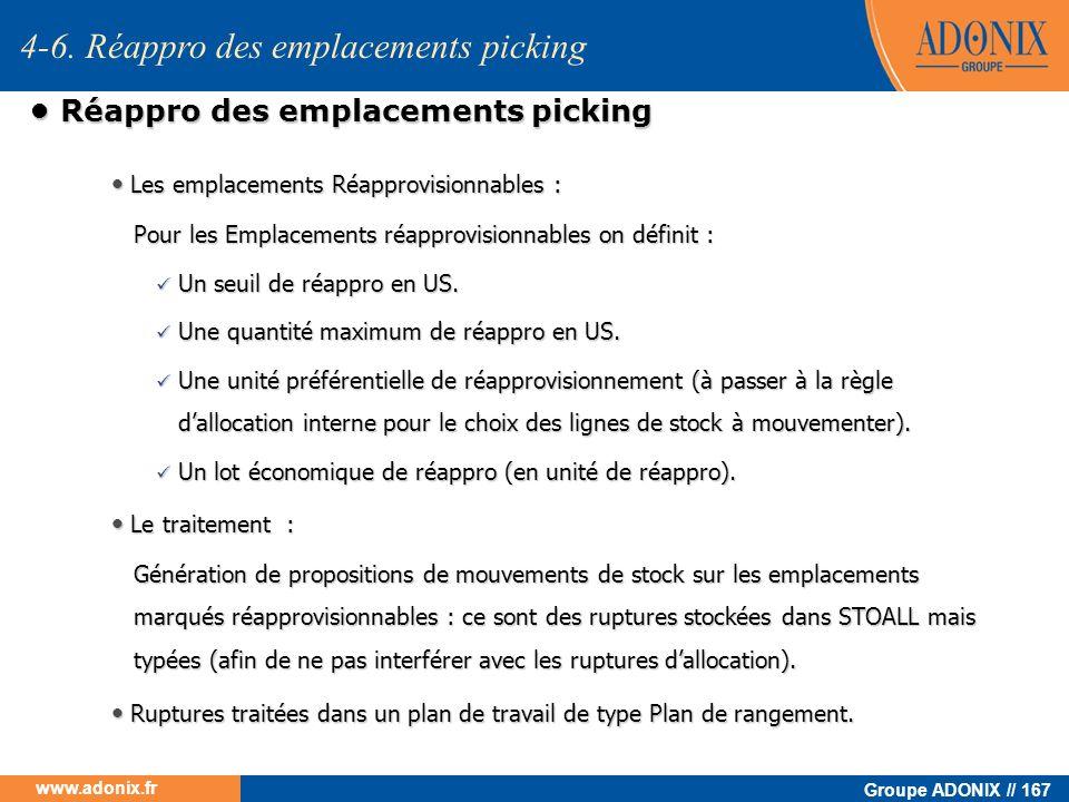 Groupe ADONIX // 167 www.adonix.fr Réappro des emplacements picking Réappro des emplacements picking Les emplacements Réapprovisionnables : Les emplac