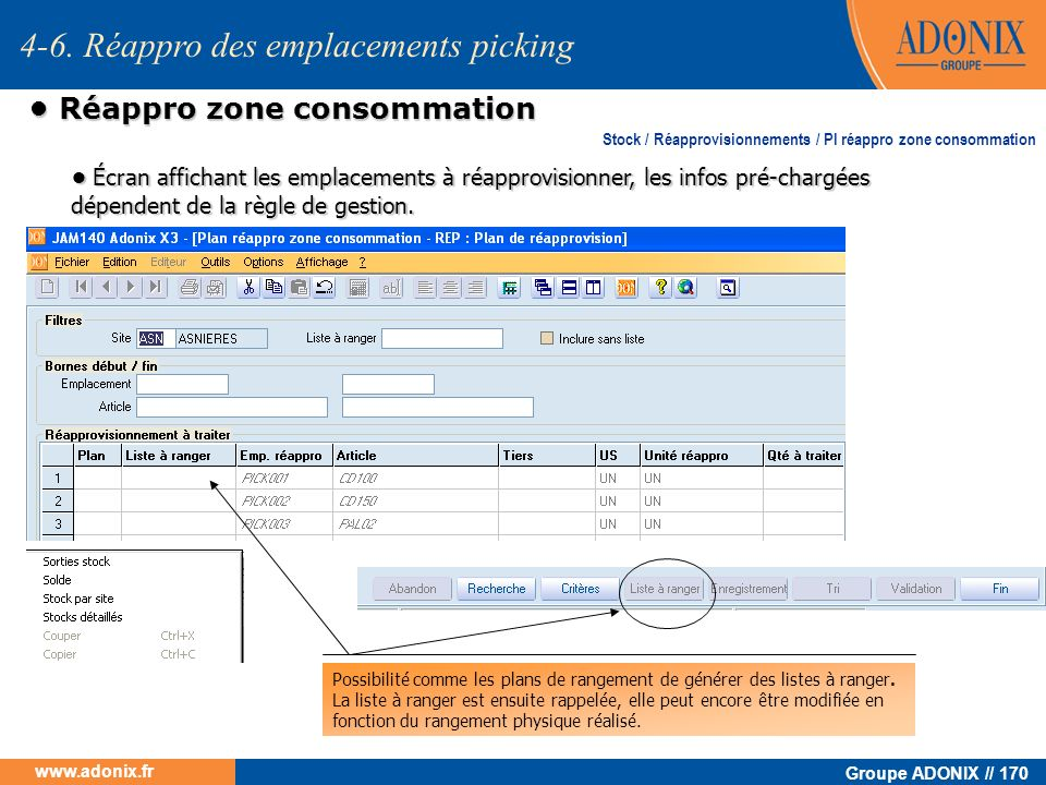 Groupe ADONIX // 170 www.adonix.fr Réappro zone consommation Réappro zone consommation 4-6. Réappro des emplacements picking Écran affichant les empla