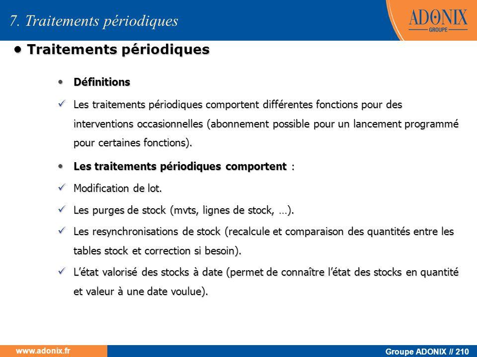 Groupe ADONIX // 210 www.adonix.fr Traitements périodiques Traitements périodiques Définitions Définitions Les traitements périodiques comportent diff