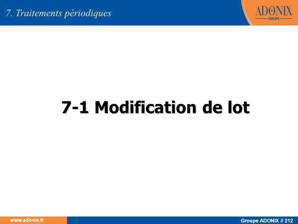 Groupe ADONIX // 212 www.adonix.fr 7-1 Modification de lot 7. Traitements périodiques