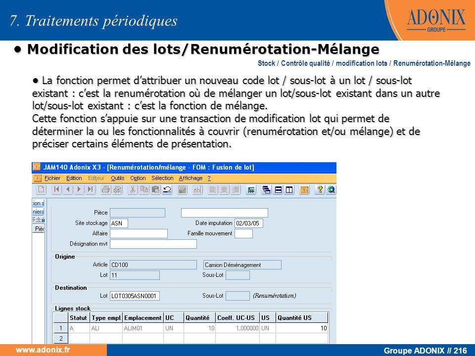 Groupe ADONIX // 216 www.adonix.fr Modification des lots/Renumérotation-Mélange Modification des lots/Renumérotation-Mélange La fonction permet dattri