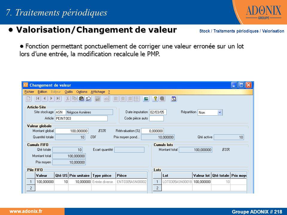 Groupe ADONIX // 218 www.adonix.fr Valorisation/Changement de valeur Valorisation/Changement de valeur 7. Traitements périodiques Fonction permettant