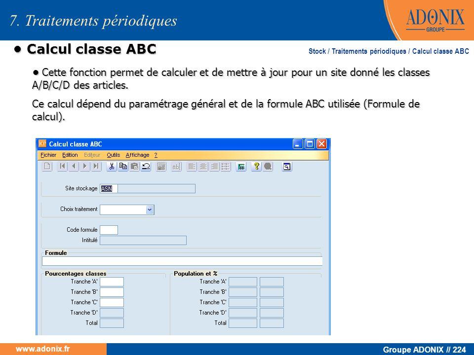 Groupe ADONIX // 224 www.adonix.fr Calcul classe ABC Calcul classe ABC Cette fonction permet de calculer et de mettre à jour pour un site donné les cl
