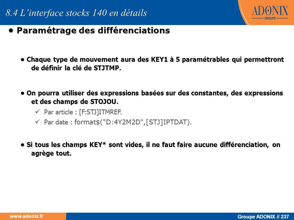 Groupe ADONIX // 237 www.adonix.fr Paramétrage des différenciations Paramétrage des différenciations 8.4 Linterface stocks 140 en détails Chaque type
