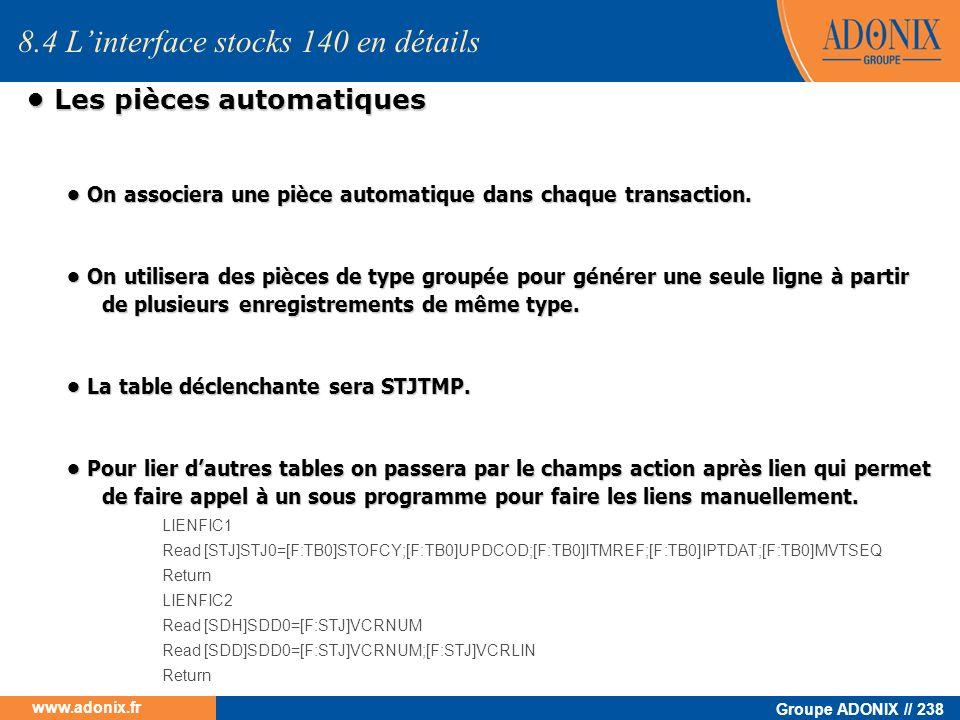 Groupe ADONIX // 238 www.adonix.fr Les pièces automatiques Les pièces automatiques 8.4 Linterface stocks 140 en détails On associera une pièce automat