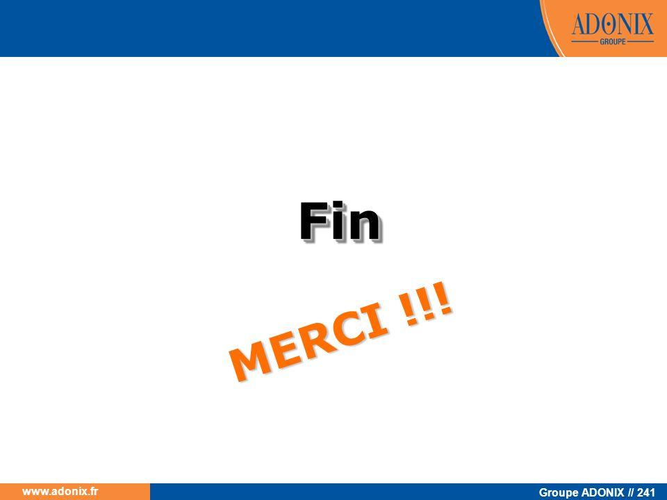 Groupe ADONIX // 241 www.adonix.fr FinFin MERCI !!!