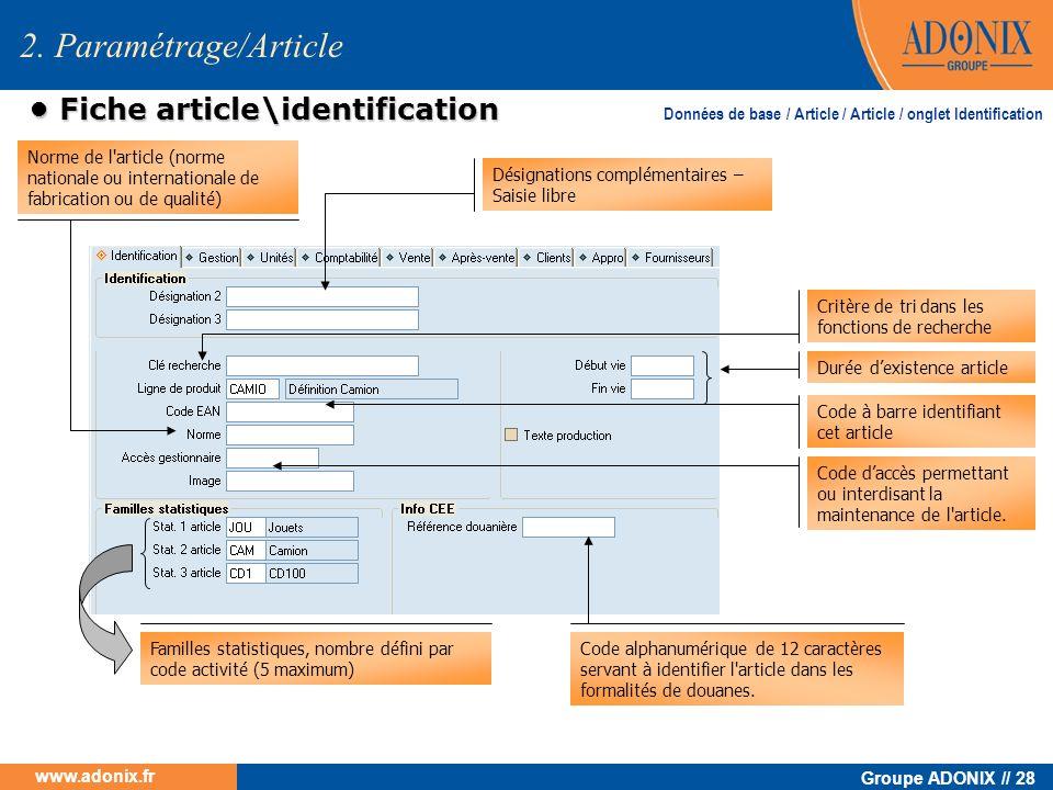Groupe ADONIX // 28 www.adonix.fr Fiche article\identification Fiche article\identification 2. Paramétrage/Article Désignations complémentaires – Sais