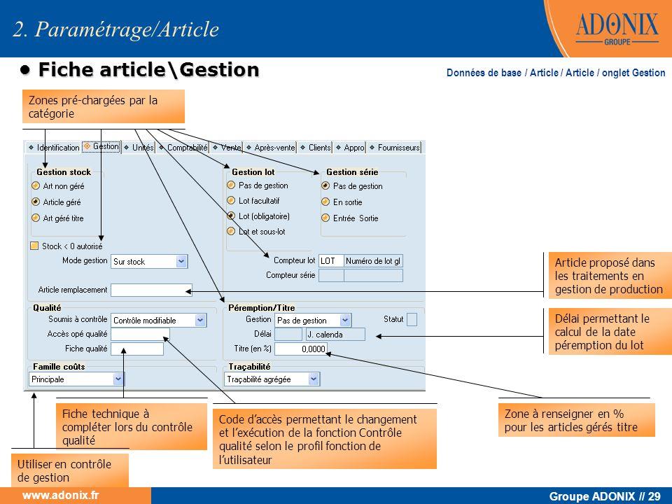 Groupe ADONIX // 29 www.adonix.fr 2. Paramétrage/Article Fiche article\Gestion Fiche article\Gestion Article proposé dans les traitements en gestion d
