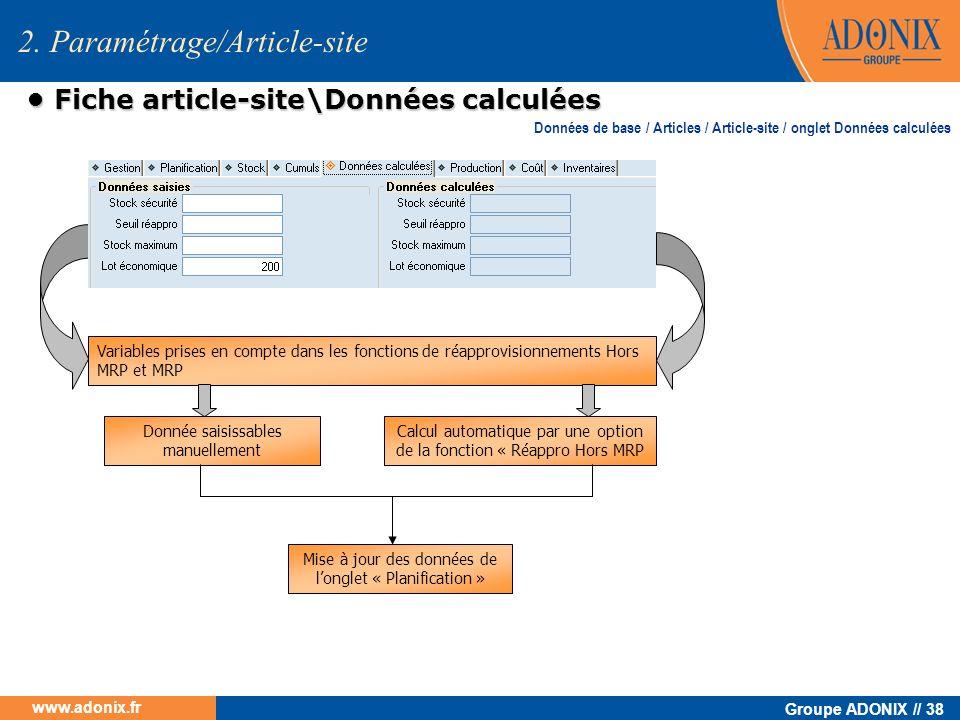 Groupe ADONIX // 38 www.adonix.fr Fiche article-site\Données calculées Fiche article-site\Données calculées 2. Paramétrage/Article-site Variables pris