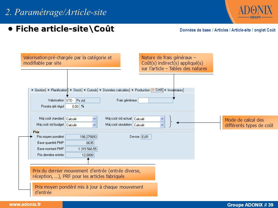 Groupe ADONIX // 39 www.adonix.fr Fiche article-site\Coût Fiche article-site\Coût 2. Paramétrage/Article-site Valorisation pré-chargée par la catégori