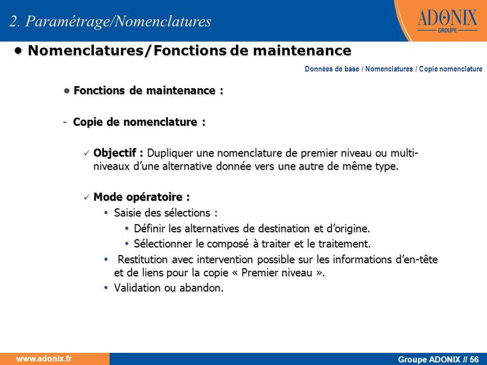 Groupe ADONIX // 56 www.adonix.fr Nomenclatures/Fonctions de maintenance Nomenclatures/Fonctions de maintenance Fonctions de maintenance : Fonctions d