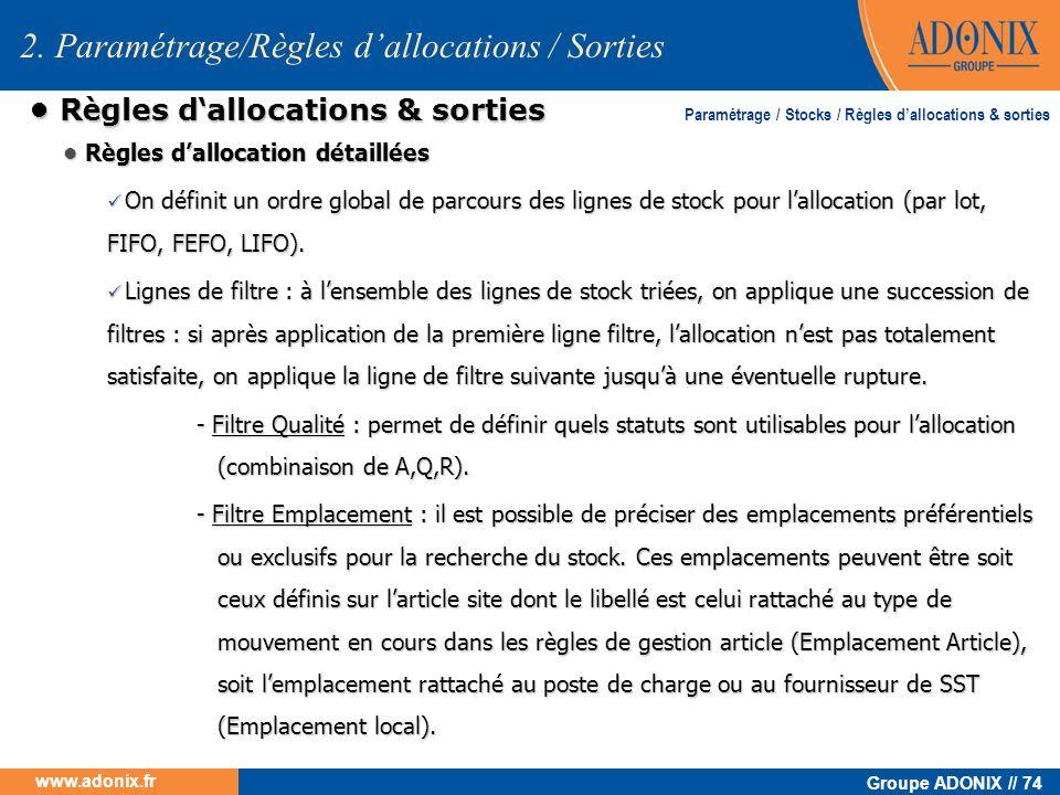 Groupe ADONIX // 74 www.adonix.fr R è gles d allocations & sorties R è gles d allocations & sorties Règles dallocation détaillées Règles dallocation d