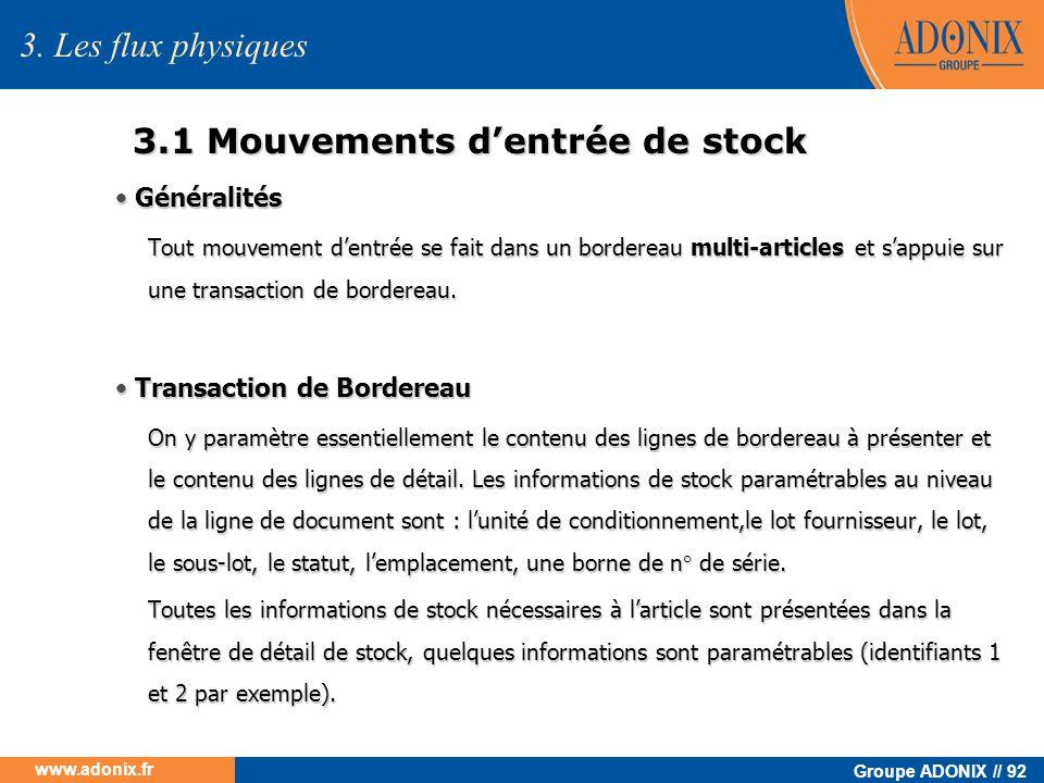 Groupe ADONIX // 92 www.adonix.fr 3.1 Mouvements dentrée de stock Généralités Généralités Tout mouvement dentrée se fait dans un bordereau multi-artic