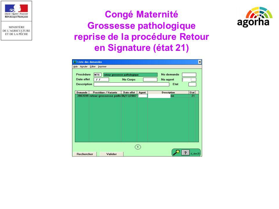 EPICEA Congé Maternité Grossesse pathologique reprise de la procédure Retour en Signature (état 21)