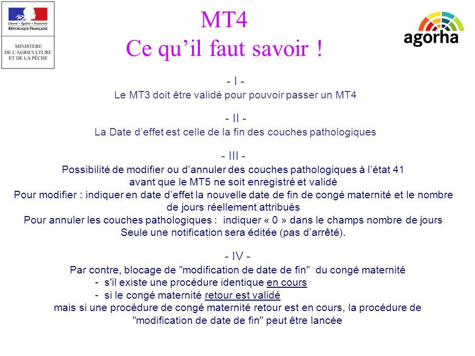 sg/srh/misirh - I - Le MT3 doit être validé pour pouvoir passer un MT4 - II - La Date deffet est celle de la fin des couches pathologiques MT4 Ce quil faut savoir .