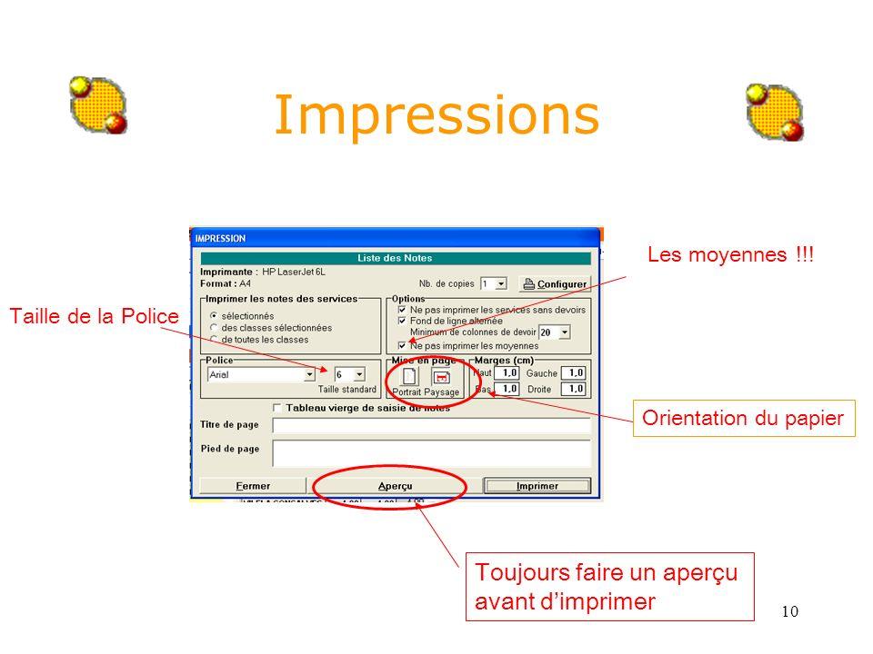 10 Impressions Les moyennes !!! Orientation du papier Taille de la Police Toujours faire un aperçu avant dimprimer
