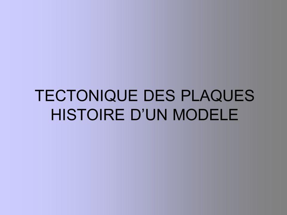 TECTONIQUE DES PLAQUES HISTOIRE DUN MODELE