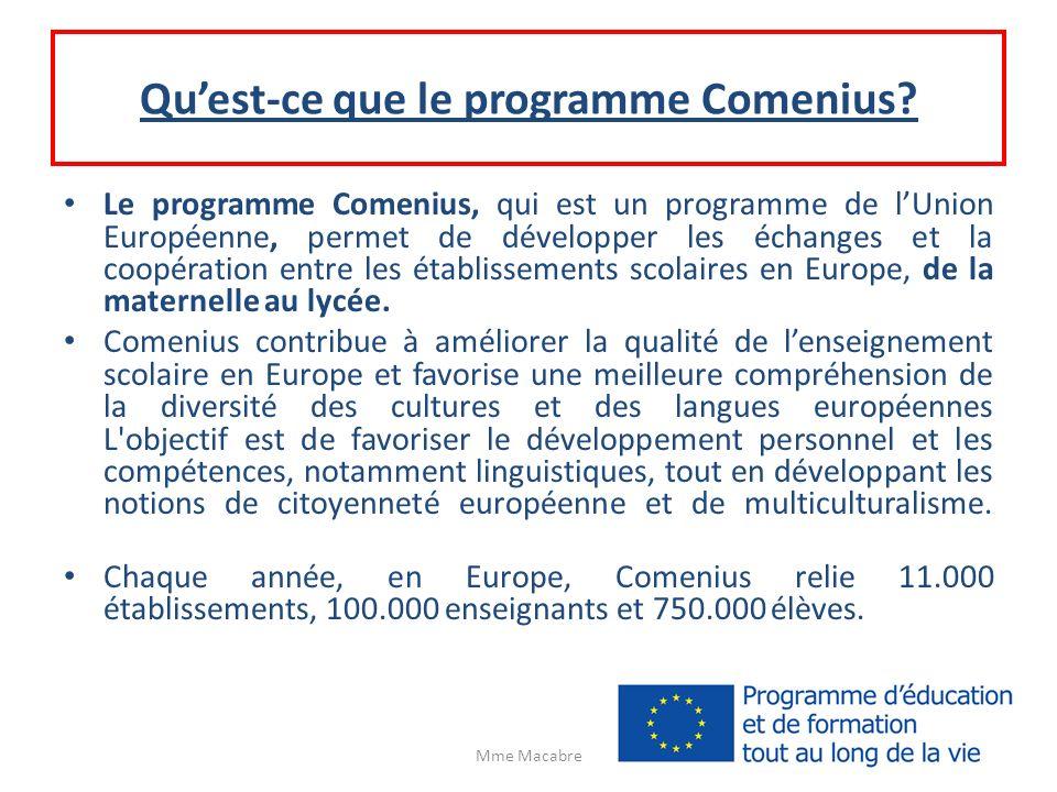 Quest-ce que le programme Comenius? Le programme Comenius, qui est un programme de lUnion Européenne, permet de développer les échanges et la coopérat