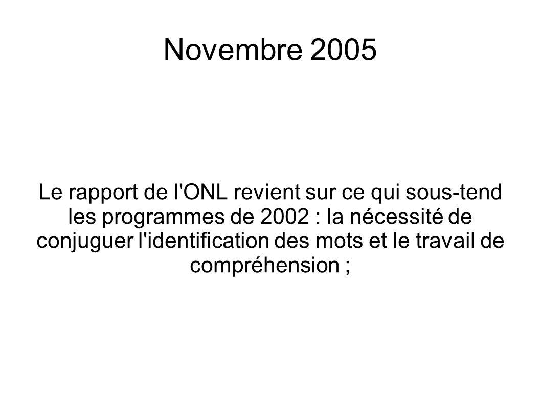 Novembre 2005 Le rapport de l'ONL revient sur ce qui sous-tend les programmes de 2002 : la nécessité de conjuguer l'identification des mots et le trav