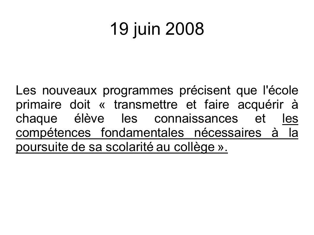 19 juin 2008 Les nouveaux programmes précisent que l'école primaire doit « transmettre et faire acquérir à chaque élève les connaissances et les compé