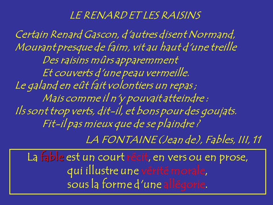 LE RENARD ET LES RAISINS Certain Renard Gascon, d'autres disent Normand, Mourant presque de faim, vit au haut d'une treille Des raisins mûrs apparemme