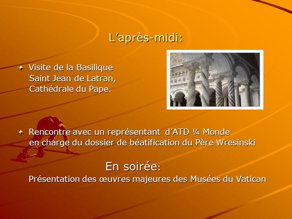 Laprès-midi: Visite de la Basilique Saint Jean de Latran, Saint Jean de Latran, Cathédrale du Pape.