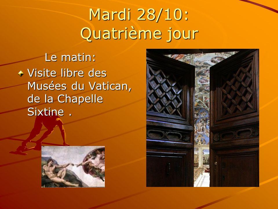 Mardi 28/10: Quatrième jour Le matin: Visite libre des Musées du Vatican, de la Chapelle Sixtine.