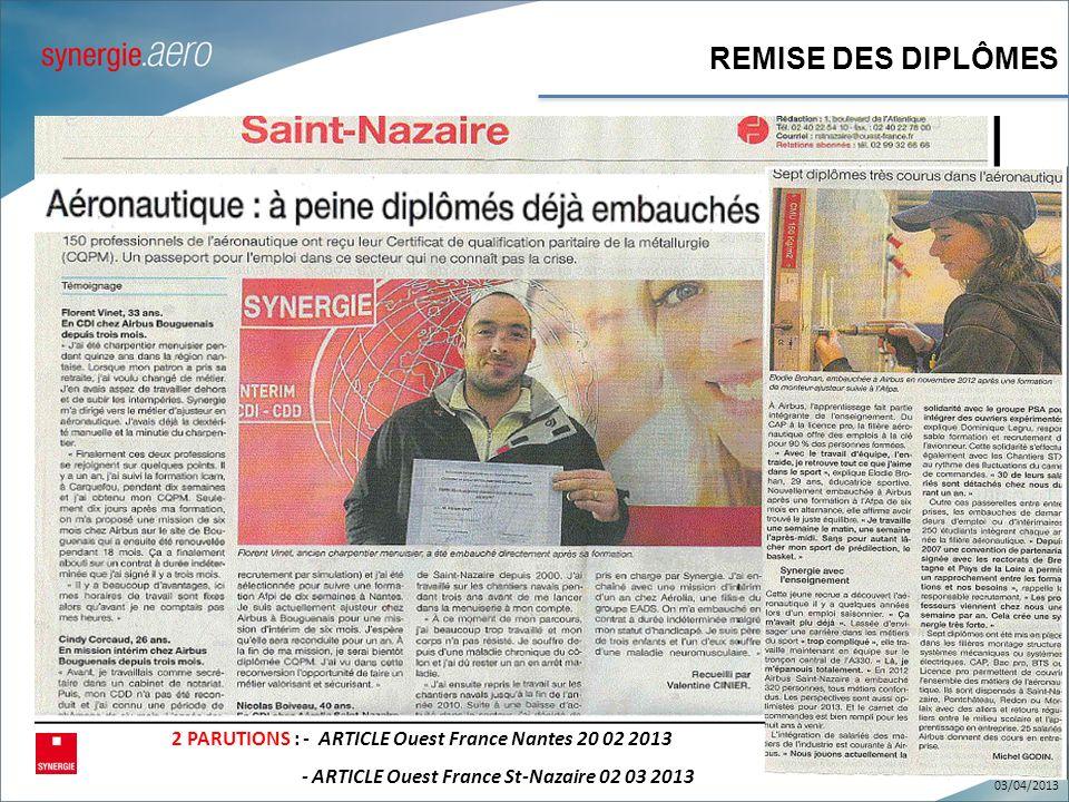 REMISE DES DIPLÔMES 2 PARUTIONS : - ARTICLE Ouest France Nantes 20 02 2013 - ARTICLE Ouest France St-Nazaire 02 03 2013 03/04/2013