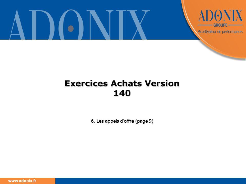 www.adonix.fr Exercices Achats Version 140 6. Les appels doffre (page 9)