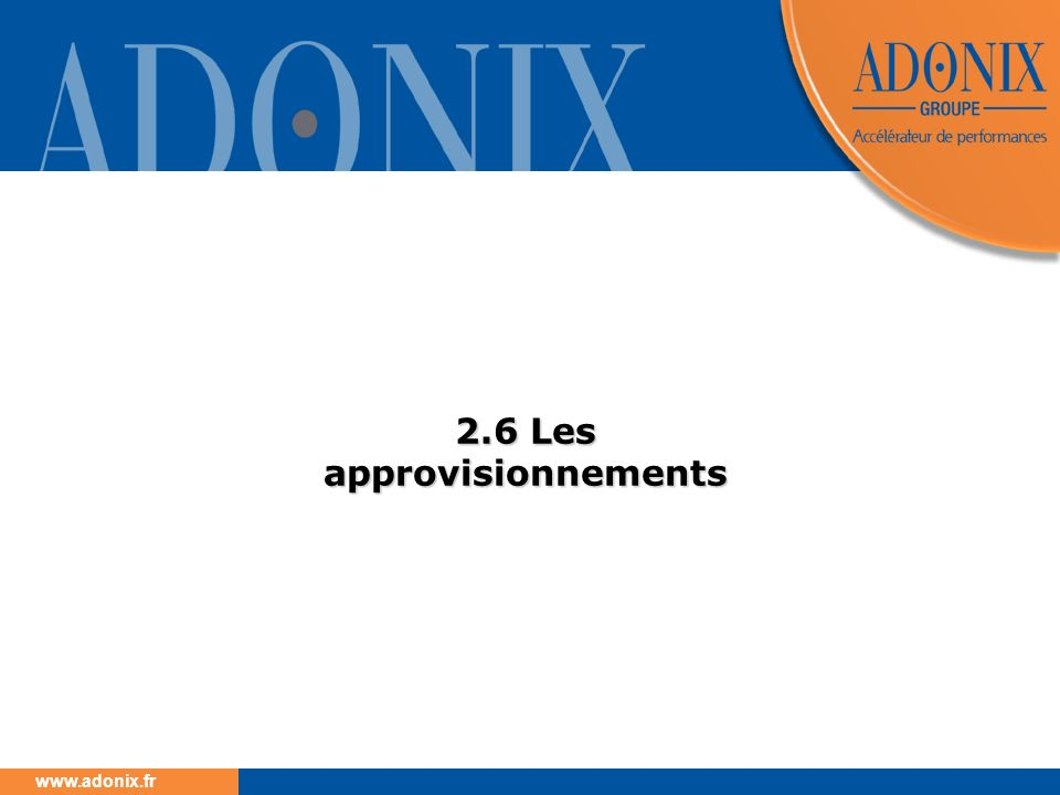 www.adonix.fr 2.6 Les approvisionnements