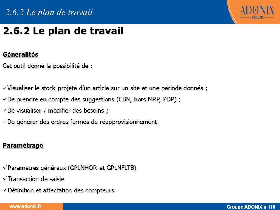 Groupe ADONIX // 115 www.adonix.fr Généralités Cet outil donne la possibilité de : Visualiser le stock projeté dun article sur un site et une période