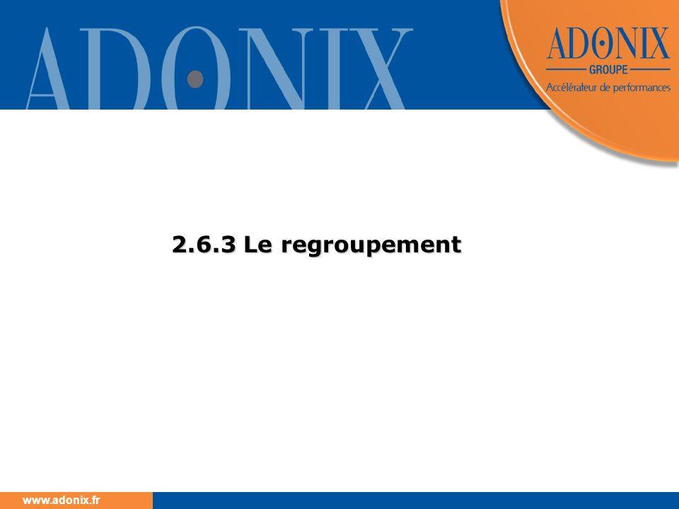 www.adonix.fr 2.6.3 Le regroupement