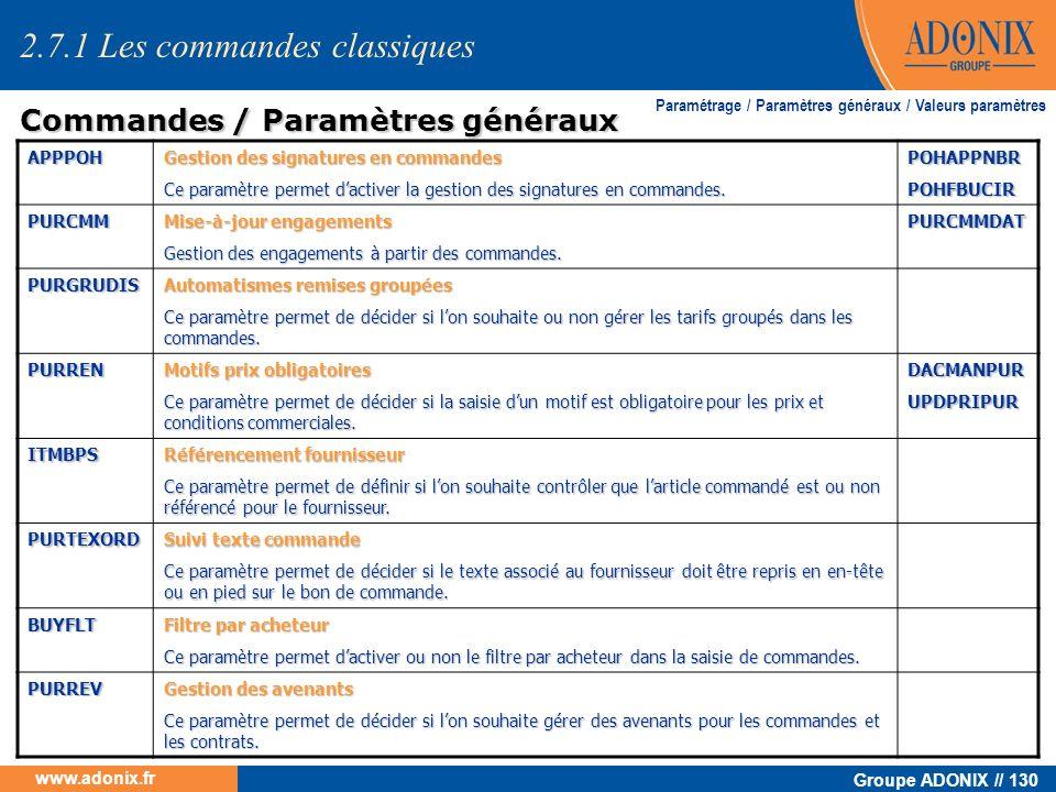 Groupe ADONIX // 130 www.adonix.fr Commandes / Paramètres généraux Commandes / Paramètres généraux Paramétrage / Paramètres généraux / Valeurs paramèt