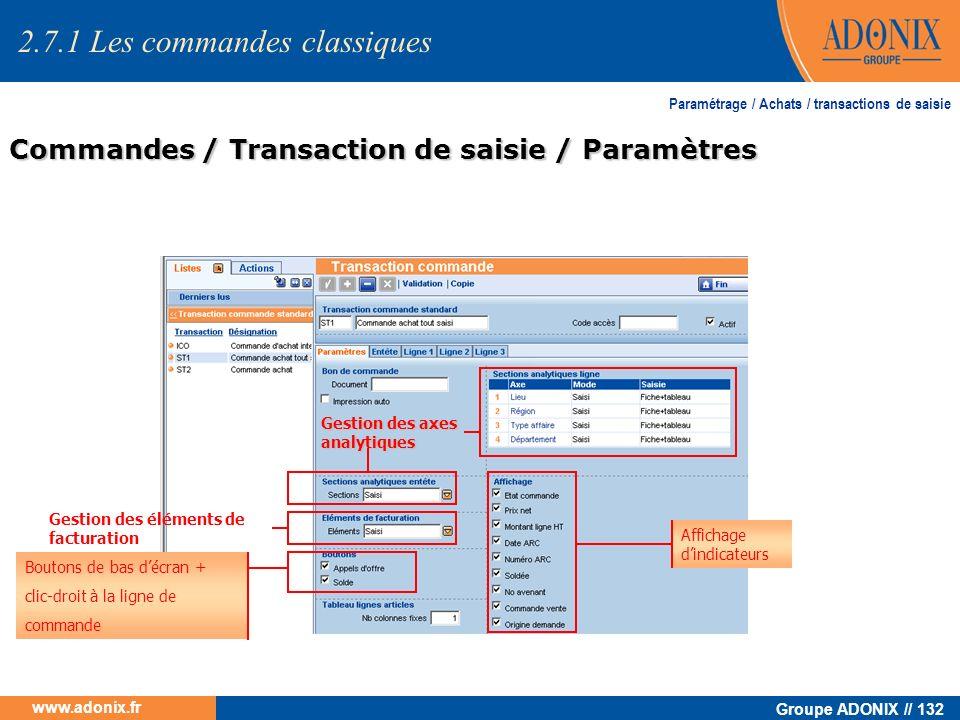 Groupe ADONIX // 132 www.adonix.fr Commandes / Transaction de saisie / Paramètres Paramétrage / Achats / transactions de saisie Affichage dindicateurs