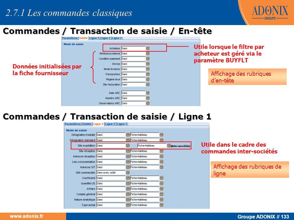 Groupe ADONIX // 133 www.adonix.fr Utile lorsque le filtre par acheteur est géré via le paramètre BUYFLT Données initialisées par la fiche fournisseur