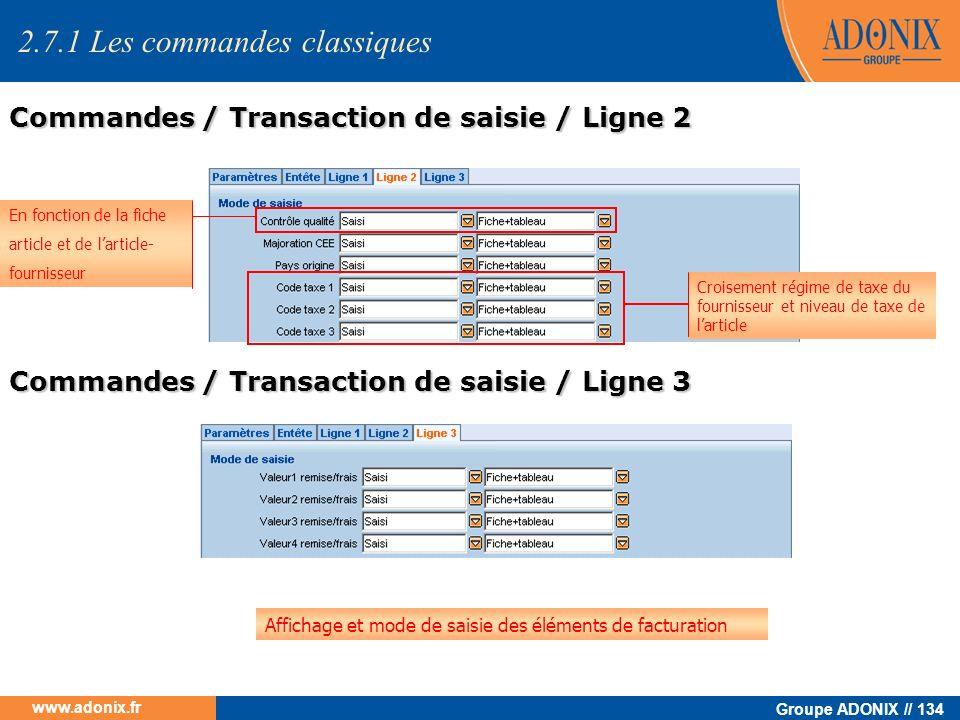 Groupe ADONIX // 134 www.adonix.fr Croisement régime de taxe du fournisseur et niveau de taxe de larticle En fonction de la fiche article et de lartic