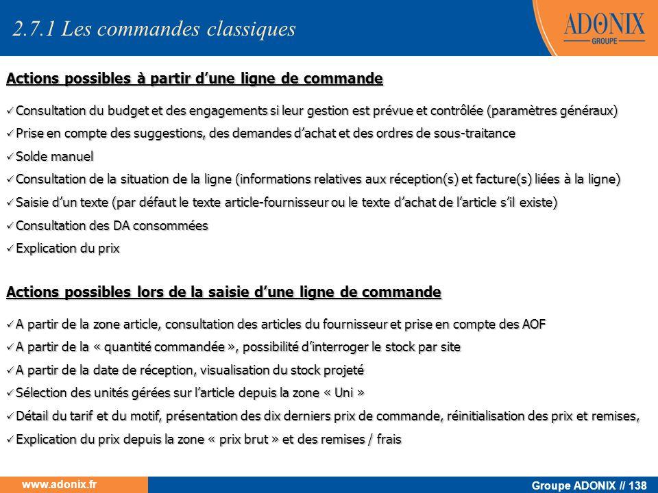 Groupe ADONIX // 138 www.adonix.fr Consultation du budget et des engagements si leur gestion est prévue et contrôlée (paramètres généraux) Consultatio