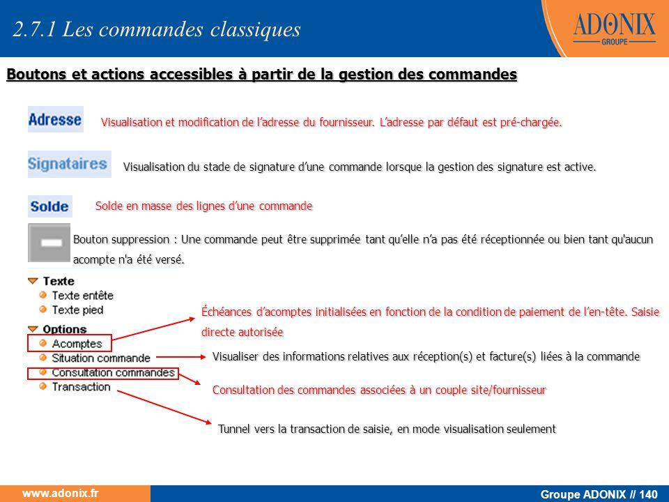 Groupe ADONIX // 140 www.adonix.fr Boutons et actions accessibles à partir de la gestion des commandes Visualisation et modification de ladresse du fo